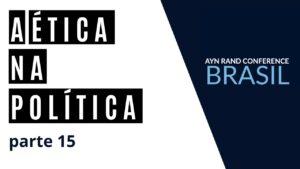 como ter uma sociedade livre a etica na politica 15 ayn rand conference brasil 5 painel youtube thumbnail