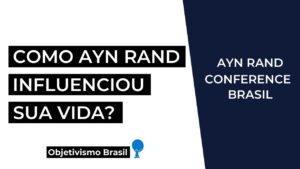 como ayn rand influenciou sua vida palestra ayn rand conference brasil youtube thumbnail