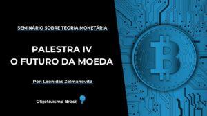 o futuro da moeda seminario sobre teoria monetaria palestra iv youtube thumbnail